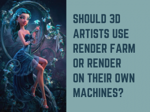 Should 3D artists use render farm or render on their own machines?